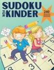 Sudoku für Kinder - 240 puzzles: Super lustiges Sudoku für Kinder im Alter von 10-12 Jahren Leichte bis schwere Sudoku-Rätsel für schlaue Kinder von A Cover Image