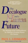 The Decalogue and a Human Future: The Meaning of the Commandments for Making and Keeping Human Life Human Cover Image