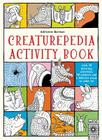 Creaturepedia Activity Book: With 30 Drawing Activities, 50 Stickers and a Fold-Out Scene to Color In! Cover Image