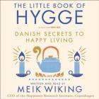 The Little Book of Hygge Lib/E: Danish Secrets to Happy Living Cover Image