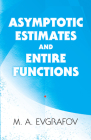 Asymptotic Estimates and Entire Functions (Dover Books on Mathematics) Cover Image