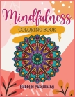 Mindfulness coloring book for adults: A coloring book for relaxation and stress relief Cover Image