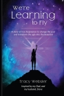 We're Learning to Fly: A Story of True Forgiveness to Change the Past and Transform the Ugly into the Beautiful Cover Image