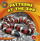 Patterns at the Zoo (21st Century Basic Skills Library: Patterns All Around) Cover Image
