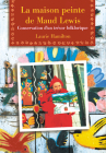 La Maison Peinte de Maud Lewis: Conservation d'Un Tr?sor Folklorique Cover Image