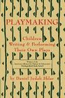 Playmaking: Children Writing & Performing Their Own Plays Cover Image