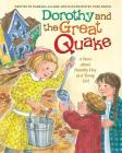Dorothy and the Great Quake: A Story about Dorothy Day as a Young Girl Cover Image