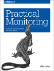 Practical Monitoring: Effective Strategies for the Real World Cover Image