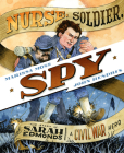 Nurse, Soldier, Spy: The Story of Sarah Edmonds, a Civil War Hero Cover Image