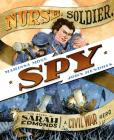 Nurse, Soldier, Spy: The Story of Sarah Edmonds, a Civil War Hero Cover Image