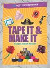Tape It & Make It: 101 Duct Tape Activities (Tape It And...Duct Tape) Cover Image