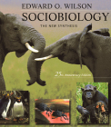 Sociobiology: The New Synthesis, Twenty-Fifth Anniversary Edition Cover Image