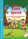 Give, Save, Spend: Learn about God's way of handling money for ages 7 and under Cover Image