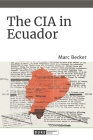 The CIA in Ecuador (American Encounters/Global Interactions) Cover Image