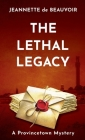 The Lethal Legacy: A Provincetown Mystery Cover Image