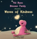 The Dyno Dinosaur Family Presents: Waves of Kindness Cover Image