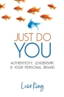 Just Do You: Authenticity, Leadership, and Your Personal Brand Cover Image