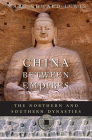 China Between Empires: The Northern and Southern Dynasties (History of Imperial China #2) Cover Image