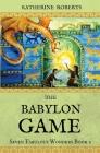 The Babylon Game (Seven Fabulous Wonders #2) Cover Image