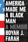 America Made Me a Black Man: A Memoir Cover Image