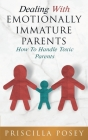 Dealing With Emotionally Immature Parents: How To Handle Toxic Parents Cover Image