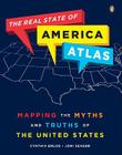 The Real State of America Atlas: Mapping the Myths and Truths of the United States Cover Image