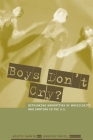 Boys Don't Cry?: Rethinking Narratives of Masculinity and Emotion in the U.S. Cover Image