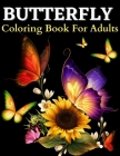 Butterfly Coloring Book For Adults: Beautiful Butterflies Coloring Pages: Adult Coloring Book With Amazing Butterflies Patterns For Stress Relieving. Cover Image