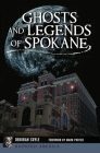 Ghosts and Legends of Spokane (Haunted America) Cover Image