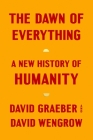 The Dawn of Everything: A New History of Humanity Cover Image
