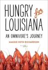 Hungry for Louisiana: An Omnivore's Journey Cover Image