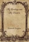 My Bondage and My Freedom Cover Image