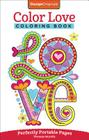 Color Love Coloring Book: Perfectly Portable Pages (On-The-Go! Coloring Book #16) Cover Image