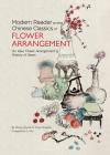 Modern Reader on the Chinese Classics of Flower Arrangement: 'on Vase Flower Arrangement' & 'history of Vases' Cover Image