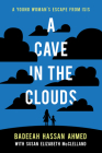 A Cave in the Clouds: A Young Woman's Escape from Isis Cover Image