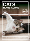 Cats Home Alone: All You Need to Know in One Concise Manual - Keeping cats happy and entertained - Make-you-own feline toys and games - Build hiding and sleeping places (Concise Manuals) Cover Image