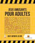 Jeux Amusants Pour Adultes: Adulte Labyrinthe Jeu Livre Cover Image