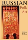 Russian Folk Art (Indiana-Michigan Series in Russian & East European Studies) Cover Image