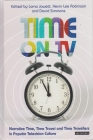 Time on TV: Narrative Time, Time Travel and Time Travellers in Popular Television Culture (Investigating Cult TV) Cover Image