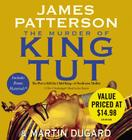 The Murder of King Tut: The Plot to Kill the Child King - A Nonfiction Thriller Cover Image