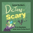 Gosford the Ghost's Diction-Scary Cover Image