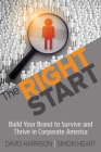 The Right Start: Build Your Brand to Survive and Thrive in Corporate America Cover Image