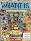 What It Is Cover Image
