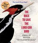 The Race to Save the Lord God Bird Cover Image