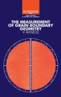 The Measurement of Grain Boundary Geometry (Electron Microscopy in Materials Science) Cover Image