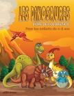 Livre de coloriage sur les dinosaures pour les enfants de 4 à 8 ans: Livre de coloriage et d'activités sur les dinosaures, cadeau idéal pour les garço Cover Image