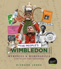 The People's Wimbledon: Memories and Memorabilia from the Lawn Tennis Championships Cover Image