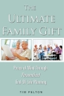 The Ultimate Family Gift: Peace of Mind Personalized End-Of-Life Planning Cover Image