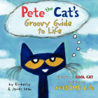 Pete the Cat's Groovy Guide to Life Cover Image