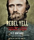Rebel Yell: The Violence, Passion and Redemption of Stonewall Jackson Cover Image